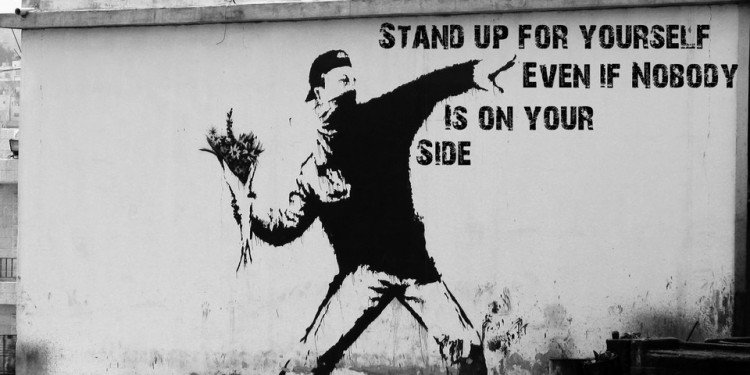 Stand Up For Yourself, Even If Nobody Is On Your Side